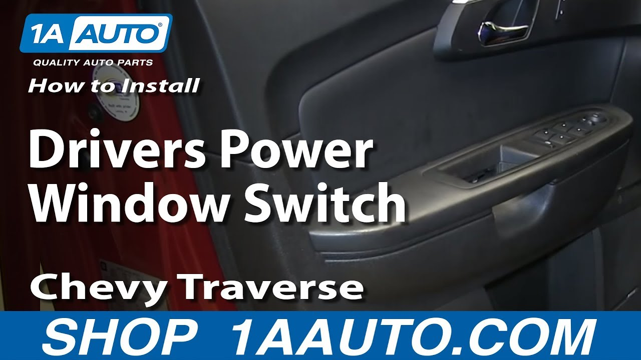 Window Wiring Diagrams Central Heating Y Plan Diagram How To Install Replace Drivers Power Switch 2009-2013 Chevy Traverse - Youtube