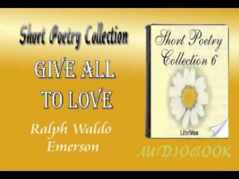 ralph waldo emerson give all to love