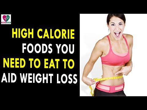 High Calorie Foods To Aid Weight Loss || Health Sutra - Best Health Tips