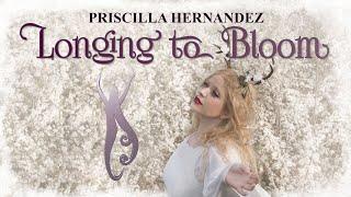 Priscilla Hernandez - Longing to Bloom -  Ostara - Beltane -Spring - Motivational song for renewal