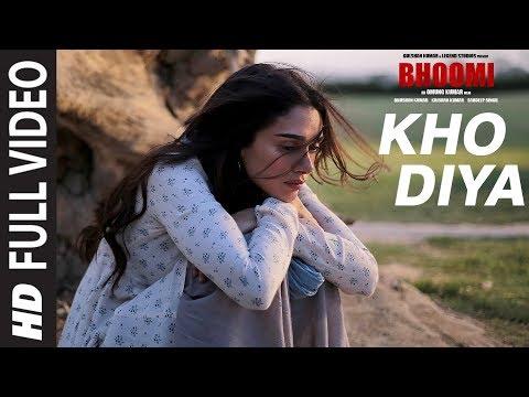 Bhoomi: Kho Diya  Full Video Song | Sanjay Dutt, Aditi Rao Hydari | Sachin Sanghvi | Sachin-Jigar
