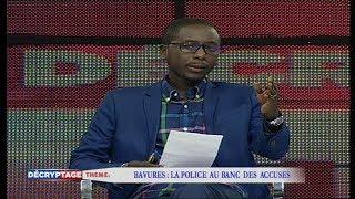 DÉCRYPTAGE DU 25 JUILLET 2018 AVEC PAPE ALÉ NIANG - BAVURES : LA POLICE AU BANC DES ACCUSÉS
