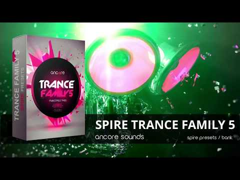 """""""SPIRE TRANCE FAMILY 5"""" Spire Presets, Bank 