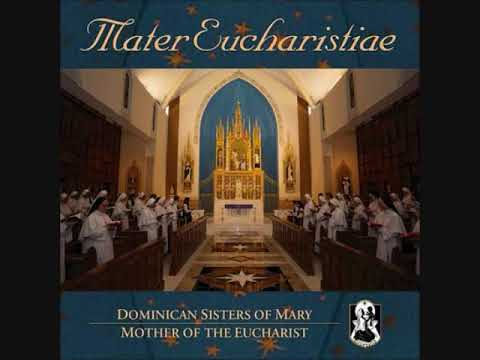Dominican Sisters of Mary, Mother of the Eucharist   Te Deum