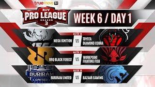 RoV Pro League Season 3 Presented by TrueMove H : Week 6 Day 1