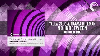 Talla 2XLC feat Naama Hillman  -- No Inbetween (Edit) + Lyrics