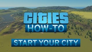 Cities Skylines - How To Start Your City - Episode 1 (Updated for 2019)