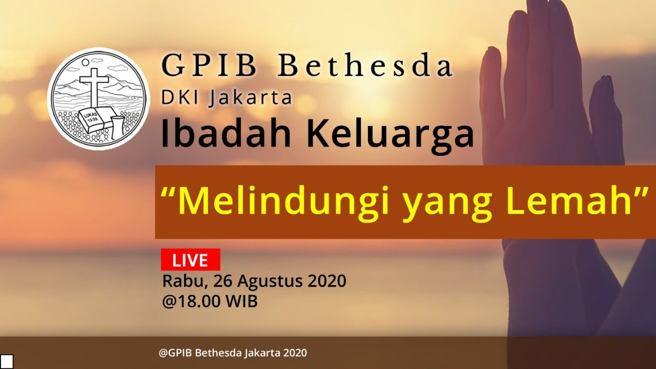 Ibadah Keluarga GPIB Bethesda (26 Agustus 2020)