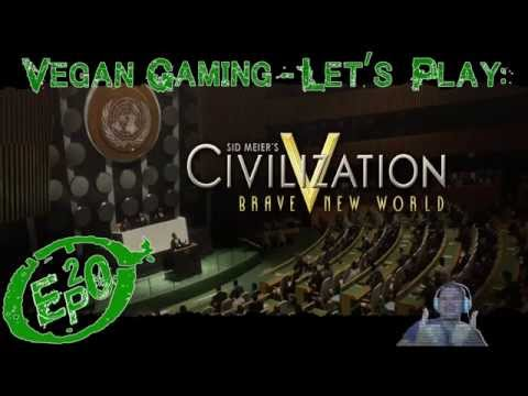 Vegan Gaming - Civilization 5: A Brave New World - Ep20