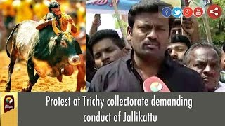 Protest at Trichy collectorate demanding conduct of Jallikattu