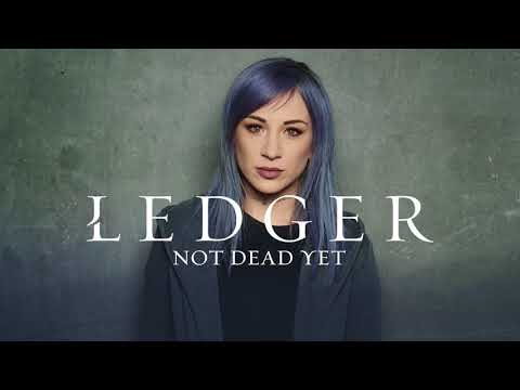 LEDGER: Not Dead Yet (Official Audio)