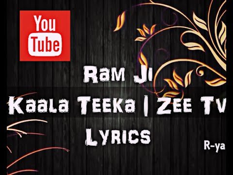 Ram Ji Song Lyrics | Kaala Teeka | Zee Tv | Tittle song thumbnail