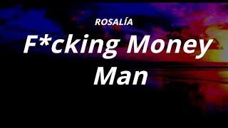 ROSALÍA - F*cking Money Man (Letra )