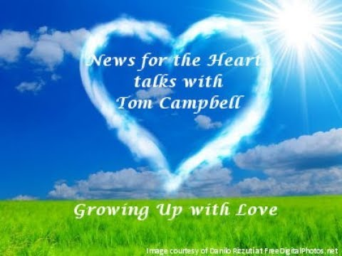 News For The Heart: talks with Tom Campbell on Growing Up wi