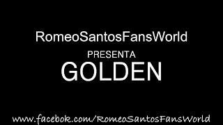 Romeo Santos - Golden Intro (Letra/Lyrics)