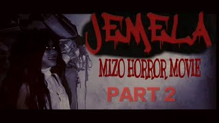 JEMELA ( MIZO HORROR MOVIE 2019 ) || PART 2