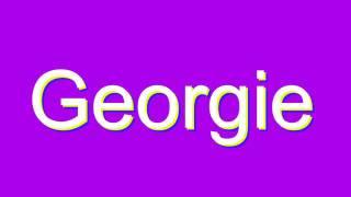 How to Pronounce Georgie