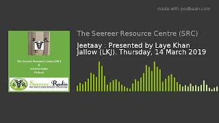 Jeetaay : Presented by Laye Khan Jallow (LKJ). Saturday, 14 March 2019