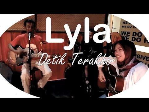 Lyla - Detik Terakhir (Cover)