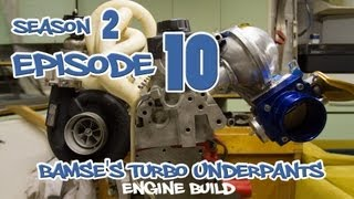 Bamse's Turbo Underpants 2 - Episode 10 - Engine Build