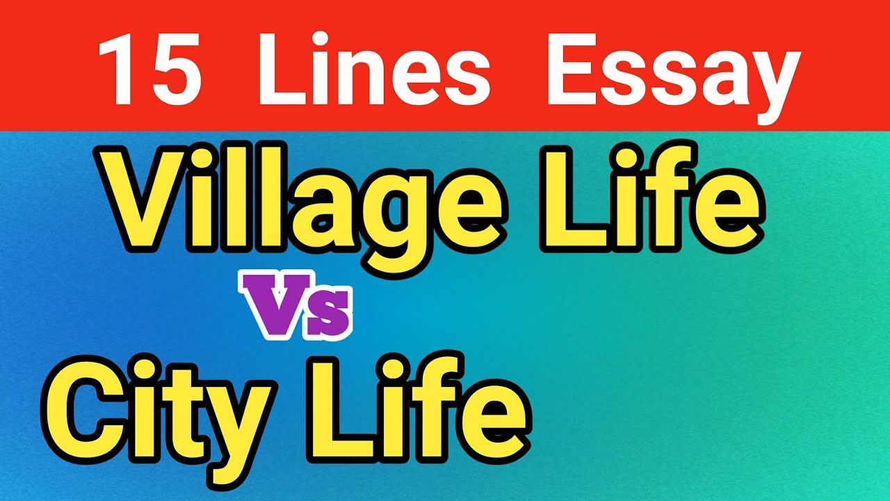 Difference between village and city essay ibps rrb office assistant exam question paper 2018
