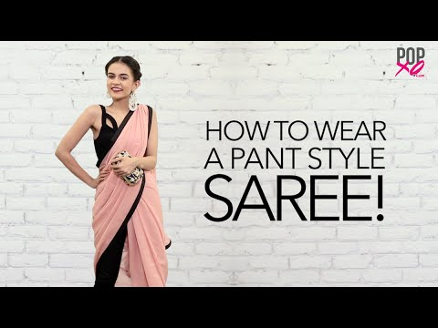 How To Wear A Pant Style Saree - POPxo