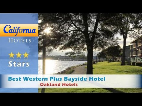 Best Western Plus Bayside Hotel, Oakland Hotels - California