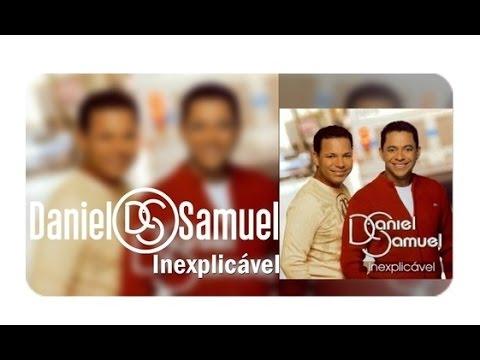CD Inexplicável Daniel E Samuel Completo