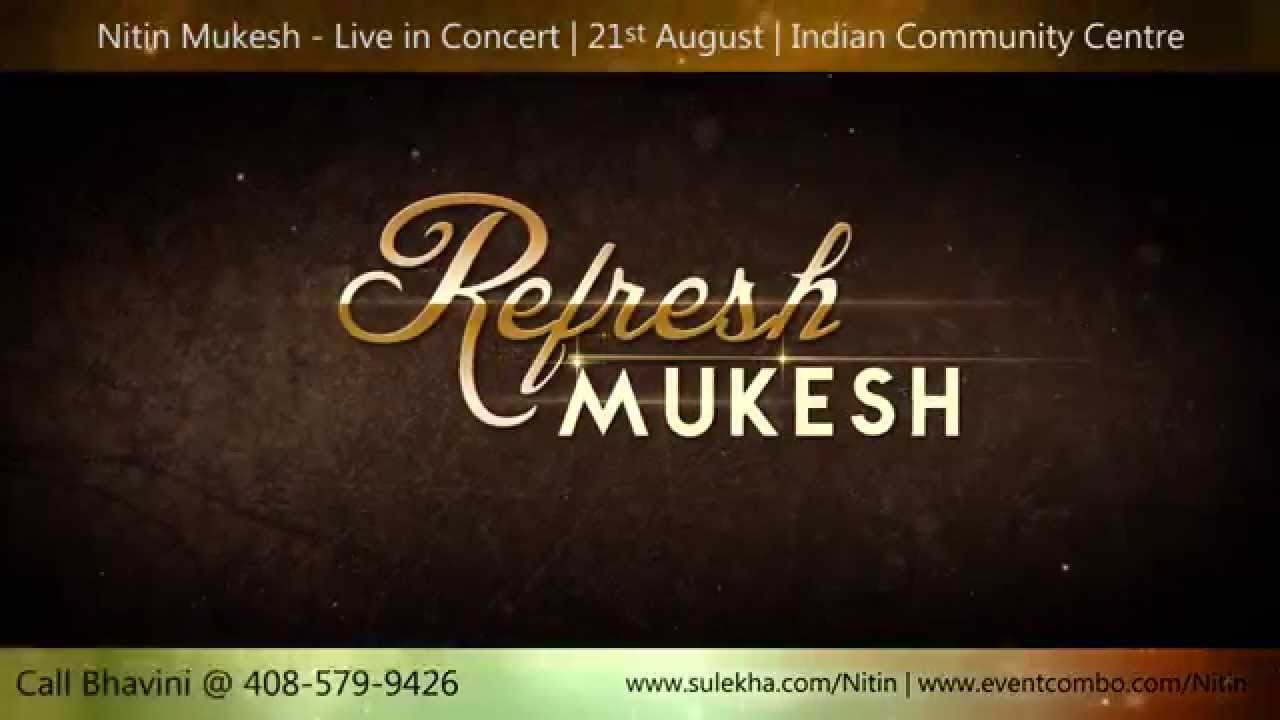 Nitin Mukesh Live In Concert -Bay Area Aug 21st ,2015