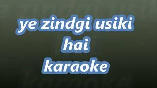 Ye Zindgi Usiki Hai Karaoke With Lyrics