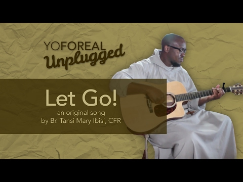 Let Go! — An Original Song by Br. Tansi Mary Ibisi, CFR