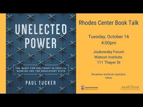 Paul Tucker – Unelected Power: The Quest for Legitimacy in Central Banking and the Regulatory State