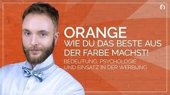 Orange - Wie du das beste aus der Farbe machst! - Bedeutung, Einsatz in der Werbung