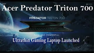 Acer Predator Triton 700 First Look: Ultra-portable Monster Gaming Laptop Review
