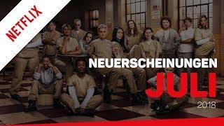 Neu bei Netflix im Juli 2018 | Neuerscheinungen (Deutschland)