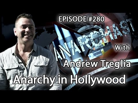 Anarchast Ep.280 Andrew Treglia: Anarchy in Hollywood