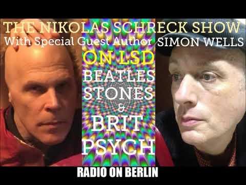 THE NIKOLAS SCHRECK  w Author Simon Wells on LSD, Beatles, Stones & Brit Psychedelia