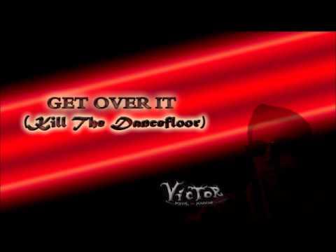 VMM - Get over It (Kill The Dancefloor) [short version]