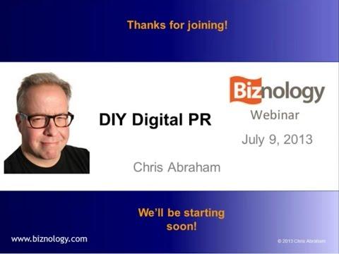 DIY Digital PR (Online Engagement & Blogger Outreach): Biznology Webinar