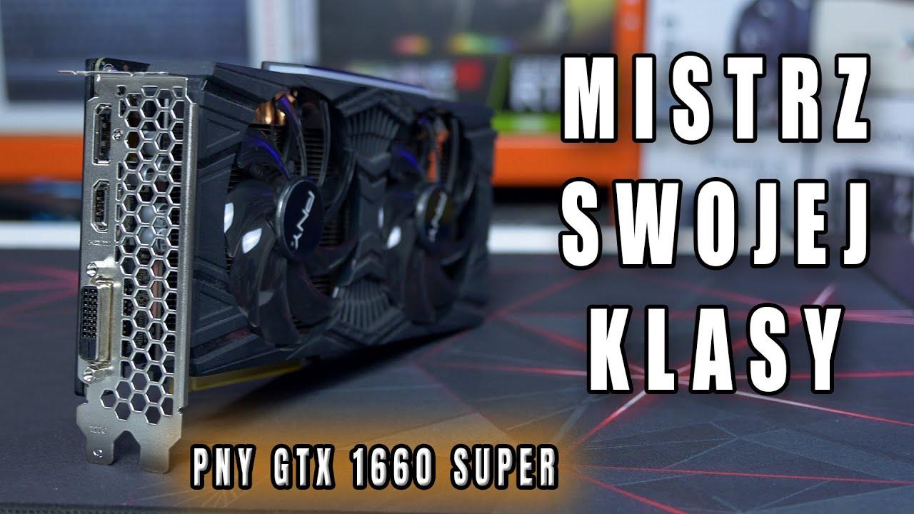 PNY GTX 1660 SUPER DUAL FAN - karta z dużym potencjałem