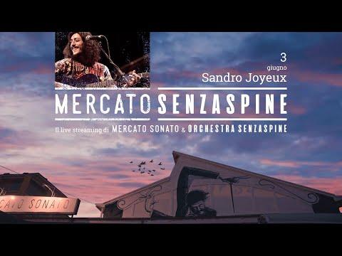 MercatoSENZASPINE - Live Stream - Sandro Joyeux