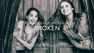 """Broken"" Chicken Girls-Lyric Video"