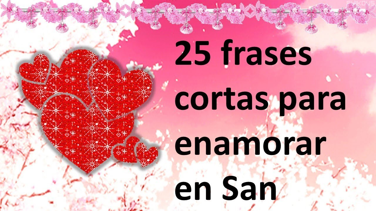 25 Frases Cortas Para Enamorar En San Valentín By Frases