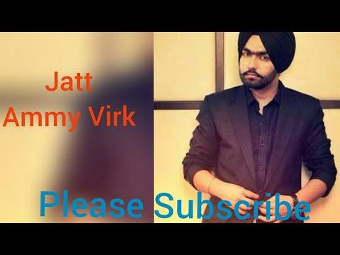 Jatt - Ammy Virk new song 2017 full song