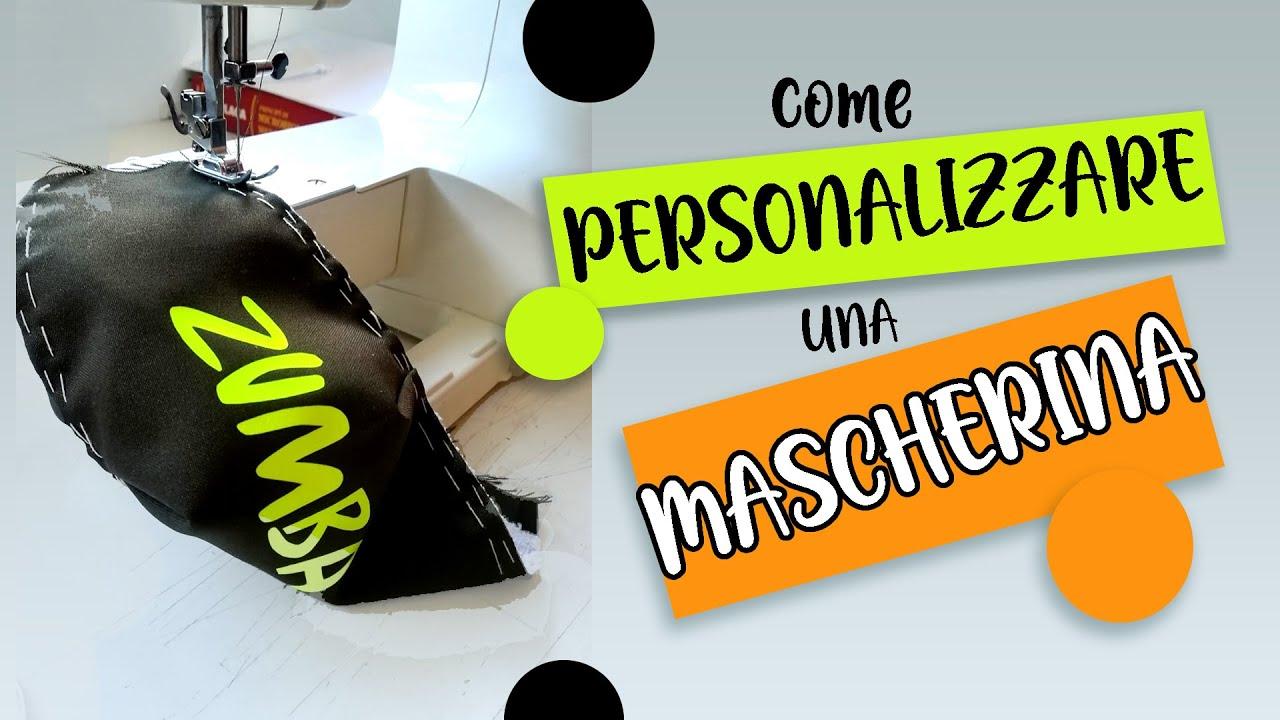 Come Personalizzare una MASCHERINA FAI DA TE - DIY Tutorial HOW TO Customize Face Mask