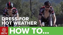 How To Dress For Cycling In Hot Weather – What To Wear For Cycling