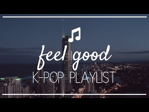 feel good kpop playlist