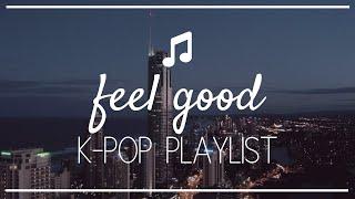 feel good kpop playlist