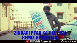 Zindagi pyar ka geet hai.remix by ISHTIAQ
