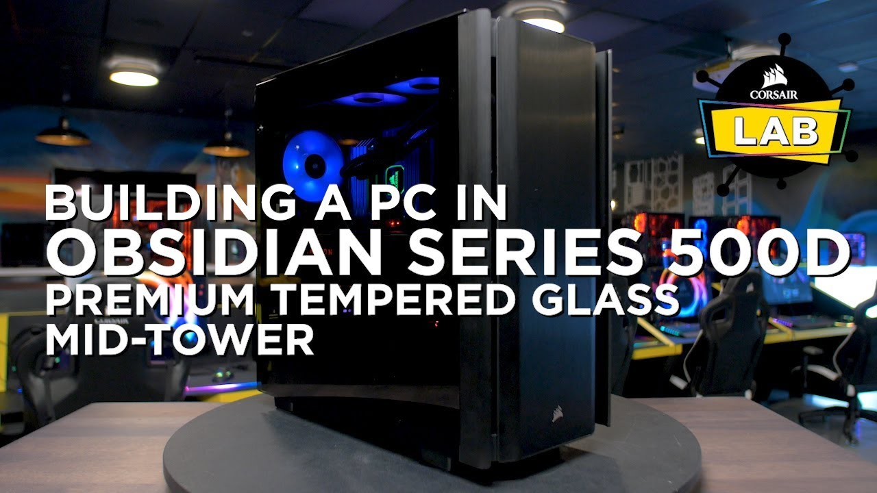 How To Build A Pc In The Obsidian Series 500d Youtube Corsair Cases Wiring Diagrams